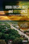 Order and Disorder in the Urban Forest: A Foucauldian-Latourian Perspective