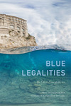 Blue Legalities: Untangling Ocean Laws in the Anthropocene by Irus Braverman and Elizabeth R. Johnson