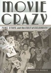 Movie Crazy: Fans, Stars and the Cult of Celebrity