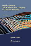 Legal Argument: The Structure and Language of Effective Advocacy
