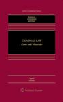 Criminal Law: Cases and Materials by John Kaplan, Robert Weisberg, and Guyora Binder