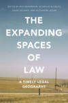 The Expanding Spaces of Law: a Timely Legal Geography by Irus Braverman, Nicholas Blomley, David Delaney, and Alexandre Kedar