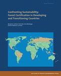 Confronting Sustainability: Forest Certification in Developing and Transitioning Countries