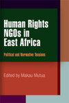 Human Rights NGOS in East Africa: Political and Normative Tensions