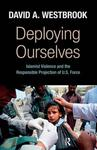Deploying Ourselves: Islamist Violence, Globalization, and the Responsible Projection of U.S. Force