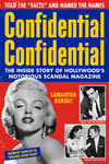 Confidential Confidential: The Inside Story of Hollywood's Notorious Scandal Magazine by Samantha Barbas