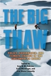 The Big Thaw: Policy, Governance and Climate Change in the Circumpolar North