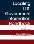 Locating U.S. Government Information Handbook by Edward Herman and Theodora Belniak